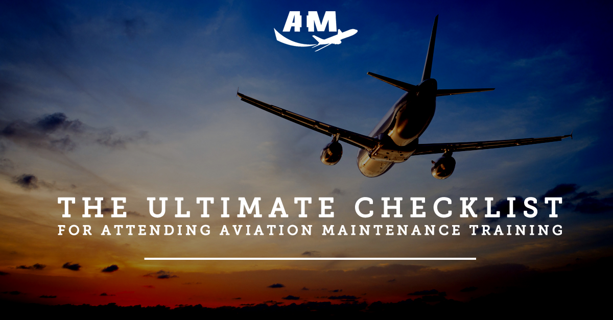 The Ultimate Checklist for Attending Aviation Maintenance Training | AIM