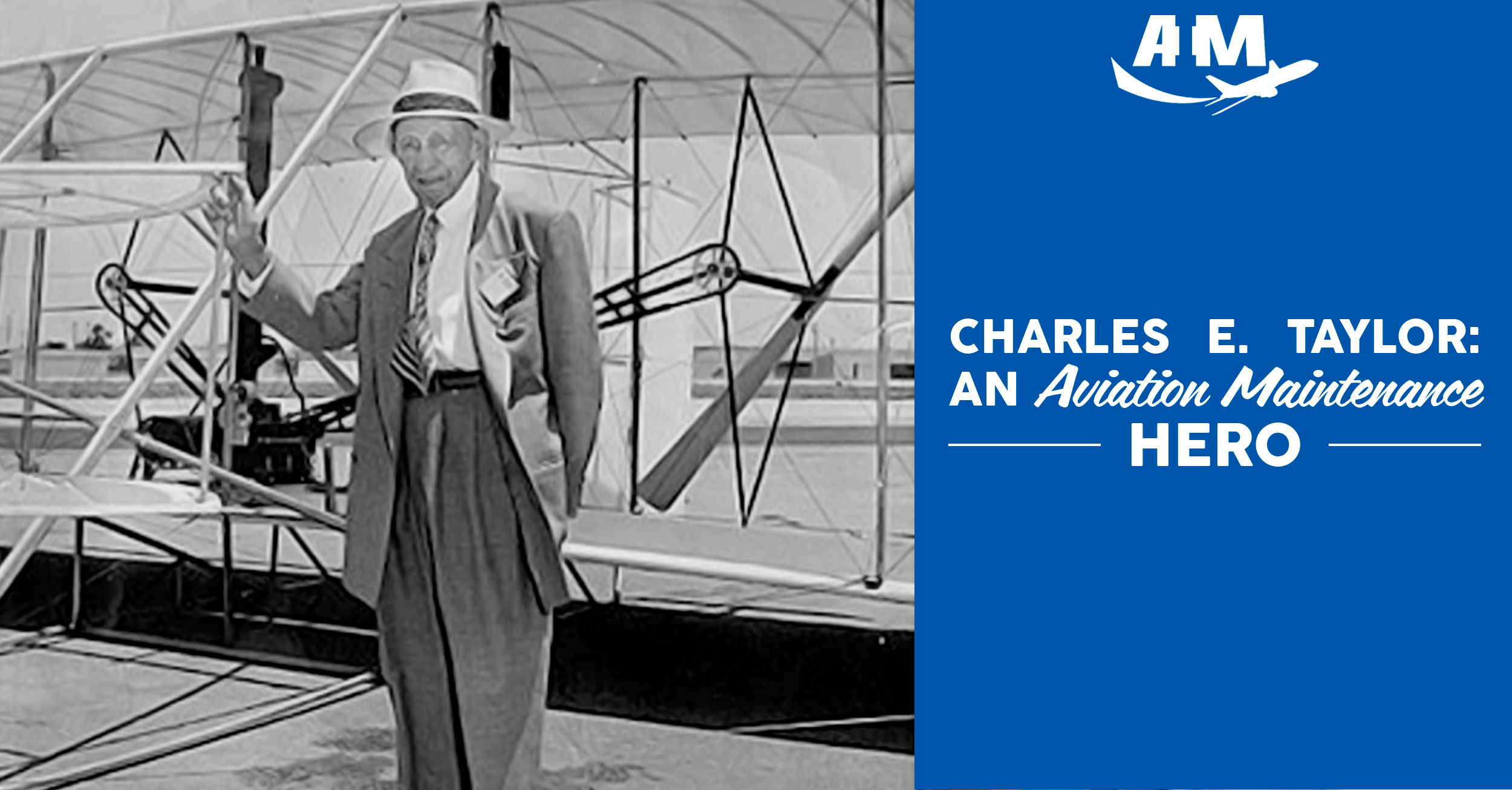 Charles E. Taylor: An Aviation Maintenance Hero - AIM